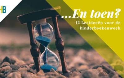 …En toen?  12 Opdrachten voor de kinderboekenweek over geschiedenis